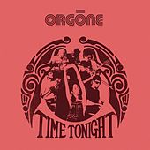 Play & Download Time Tonight by Orgone | Napster