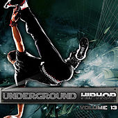 Play & Download Underground Hip Hop Vol 13 by Various Artists | Napster