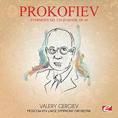 Prokofiev: Symphony No. 2 in D Minor, Op. 40 (Digitally Remastered) by Valery Gergiev