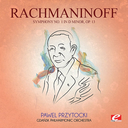 Play & Download Rachmaninoff: Symphony No. 1 in D Minor, Op. 13 (Digitally Remastered) by Pawel Przytocki | Napster