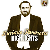 Play & Download Highlights by Luciano Pavarotti | Napster