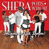 I Came to Get Down by Sheba Potts-Wright