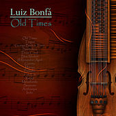 Play & Download Old Times by Luiz Bonfá | Napster