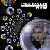 Play & Download ZURDO (Musica Original De La Pelicula) by Paul Van Dyk | Napster