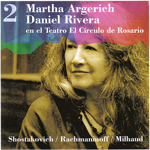 Play & Download Martha Argerich - Daniel Rivera, en el Teatro El Círculo de Rosario, Vol. 2 by Daniel Rivera | Napster