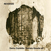 Play & Download Dario Castello: Sonata Quarta a2 by Reversio | Napster