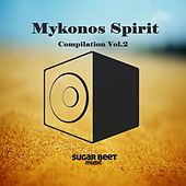 Mykonos Spirit Compilation Vol.2 by Various Artists