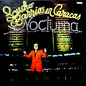 Play & Download Lucho Barrios en Caracas Nocturna by Lucho Barrios | Napster