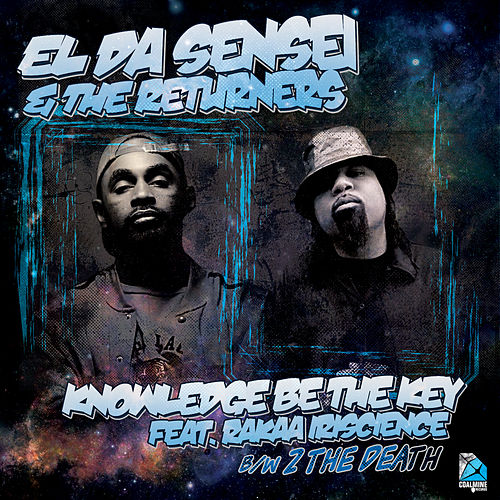 Play & Download Knowledge Be the Key (feat. Rakaa Iriscience) [Maxi Single] by El Da Sensei | Napster