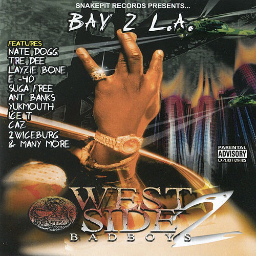 Bay 2 L.A.: West Side Bad Boys Vol. 2 by Various Artists