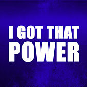 I Got That Power (I'm Alive) by Radio Hitz