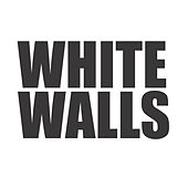 White Walls by Hip Hop's Finest