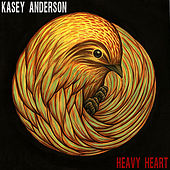 Play & Download Heavy Heart by Kasey Anderson | Napster