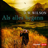 Als alles begann von David William Wilson