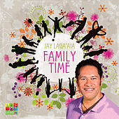 Play & Download Family Time by Jay Laga'aia | Napster