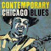 Play & Download Contemporary Chicago Blues by Various Artists | Napster
