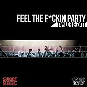 Play & Download Feel The F*ckin Party by Christopher Lawrence | Napster