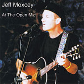 Play & Download At the Open Mic by Jeff Moxcey | Napster
