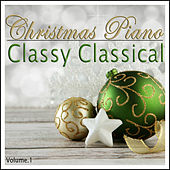 Play & Download Christmas Piano - Classy Classical Christmas Compositions by Various Artists | Napster