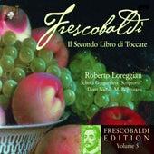 Play & Download Frescobaldi: Edition Vol. 5, Secondo libro di toccate by Roberto Loreggian | Napster