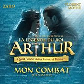 Play & Download Mon combat (Tir nam beo ; La légende du Roi Arthur) by Zaho | Napster