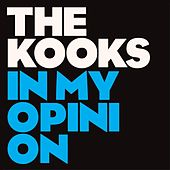 In My Opinion by The Kooks