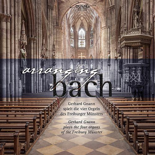 Play & Download Arranging Bach by Gerhard Gnann | Napster