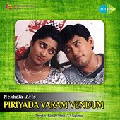 Play & Download Piriyada Varam Vendum (Original Motion Picture Soundtrack) by Various Artists | Napster