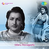 Play & Download Iddaru Monagaallu (Original Motion Picture Soundtrack) by Various Artists | Napster