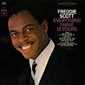 Play & Download Everything I Have Is Yours by Freddie Scott | Napster