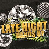 Play & Download Late Night Hands Up by Various Artists | Napster