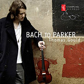 Play & Download Bach to Parker by Thomas Gould | Napster