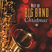 Play & Download Best Of Big Band Christmas by Various Artists | Napster