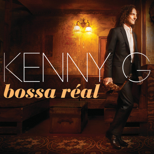 Play & Download Bossa Réal by Kenny G | Napster