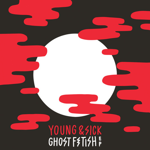 Ghost Fetish EP by Young & Sick