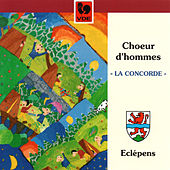 Play & Download Chansons d'Eclépens by Choeur d'homme