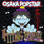 Hopping Ghosts by Osaka Popstar