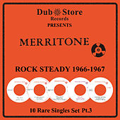 Play & Download Merritone Rocksteady 1966 to 1967 - 10 Rare Singles Set Pt. 3 by Various Artists | Napster