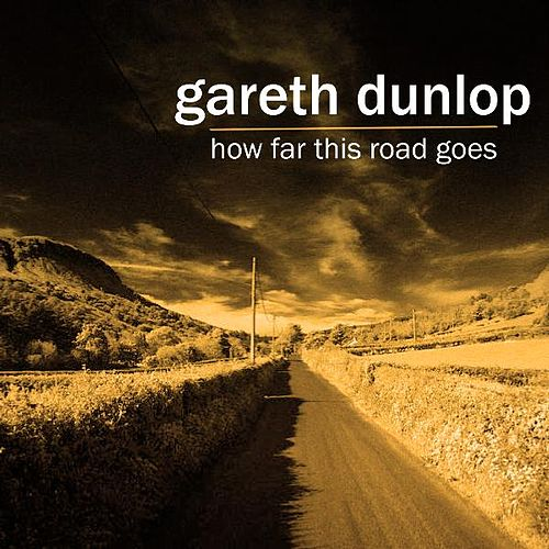 Play & Download How Far This Road Goes by Gareth Dunlop | Napster