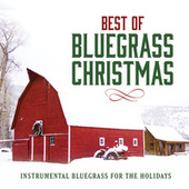 Play & Download Best Of Bluegrass Christmas by Various Artists | Napster