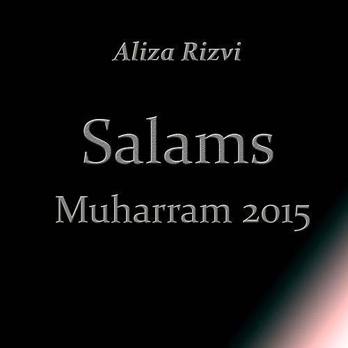 Salams, Muharram 2015 by Aliza Rizvi