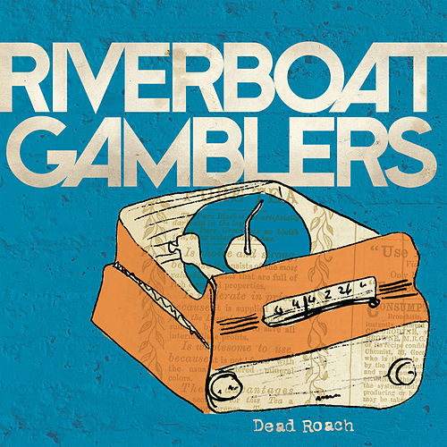 Dead Roach by Riverboat Gamblers
