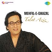 Play & Download Mehfile-E-Ghazal by Talat Aziz | Napster