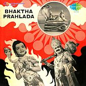 Play & Download Bhaktha Prahlada (Original Motion Picture Soundtrack) by Various Artists | Napster