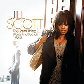 Play & Download The Real Thing: Words and Sounds Vol. 3 by Jill Scott | Napster