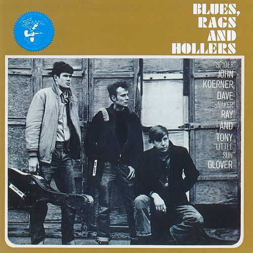 Play & Download Blues, Rags & Hollers by Koerner, Ray & Glover | Napster