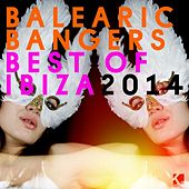 Balearic Bangers (Best of Ibiza 2014) by Various Artists