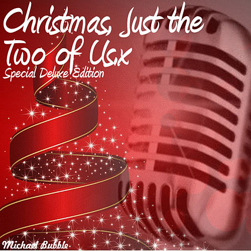 Play & Download Christmas, Just the Two of Us (Special Deluxe Edition) by Michael Bubble | Napster