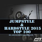 Play & Download Jumpstyle & Hardstyle 2015 Top 100 (Incl. Bonus DJ Mix By Bass Inferno Inc) by Various Artists | Napster