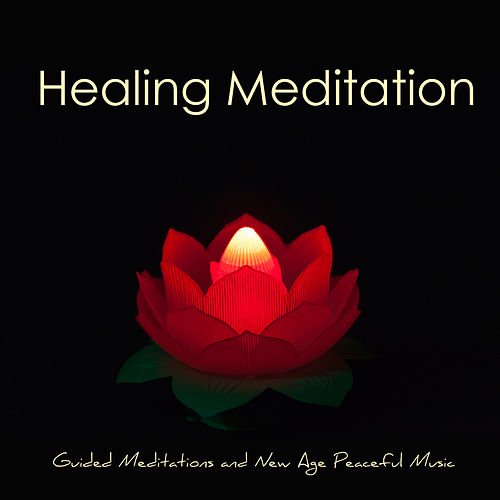 Play & Download Healing Meditation – Guided Meditations and New Age Peaceful Music for Total Relax, Mindfulness Meditation, Anxiety Relief & Self Esteem by Meditation Music Guru | Napster